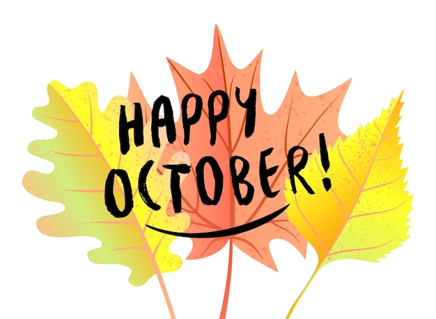 Happy october. autumn vector illustration on the background of autumn leaves.
