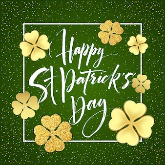 Happy saint patricks day greeting poster with lettering text and golden glitter clover leaves.  illustration