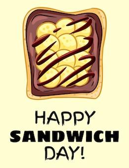 ハッピーサンドイッチデーポストカード。バナナとチョコレートスプレッドの健康的なポスターとトーストパンサンドイッチ。朝食または昼食のビーガンフード。ストックベジタリアンフードプリント