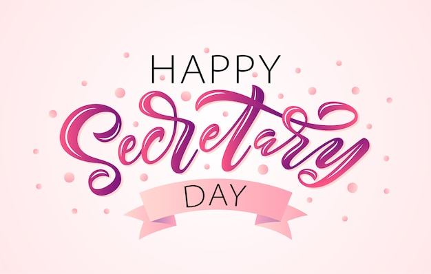 Happy secretary day. lettering