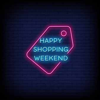 Happy shopping weekend neon signs style text