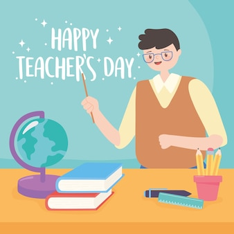 Happy teachers day, male teacher school globe map book pencils