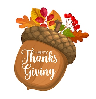 Happy thanks giving day  with cartoon acorn, autumn leaves of oak, rowan and birch and fall berries. thanksgiving day holiday greeting card, congratulation isolated on white background