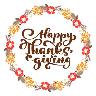 Happy thanksgiving calligraphy text with wreath, vector illustrated typography isolated