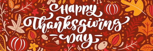 Happy thanksgiving day  banner. calligraphy lettering text with pumpkin and leaves
