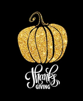 Felice giorno del ringraziamento, ringrazia, design glitter oro autunnale. poster tipografici con silhouette e testo di zucca dorata. illustrazione vettoriale eps10