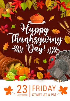Happy thanksgiving day poster, invitation for festive dinner or party with cornucopia and autumn harvest. thanks giving fall holiday celebration with turkey, horn, pumpkin, corn and leaves