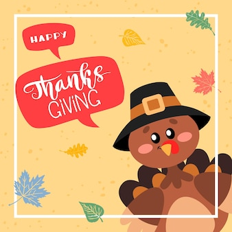 Happy thanksgiving greetings a turkey in a pilgrim hat with a speech bubble and hand drawn lettering