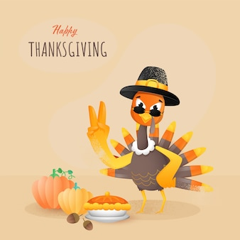 Happy thanksgiving poster  with  turkey bird showing two finger up, acorns, pumpkins and pie cake on light brown background.