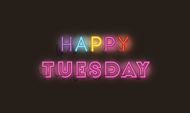 Happy tuesday fonts neon lights