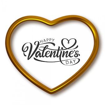 해피 발렌타인 손으로 그린 글자. 준비 텍스트와 황금 심장 모양의 프레임. 인쇄 디자인을위한 서예 비문.