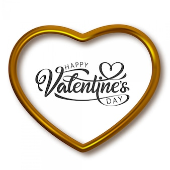 Happy valentine's day hand drawn lettering. ready text and golden heart shaped frame. calligraphy inscription for print design.