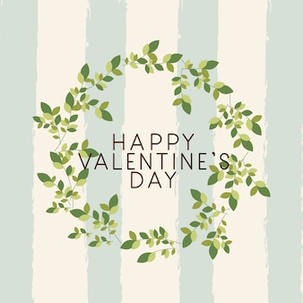 Happy valentines day card with leafs crown