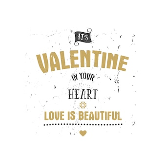 Happy valentines day vector lettering. love in your heart.
