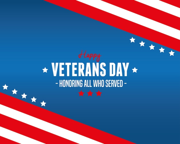 Happy veterans day - honoring all who served