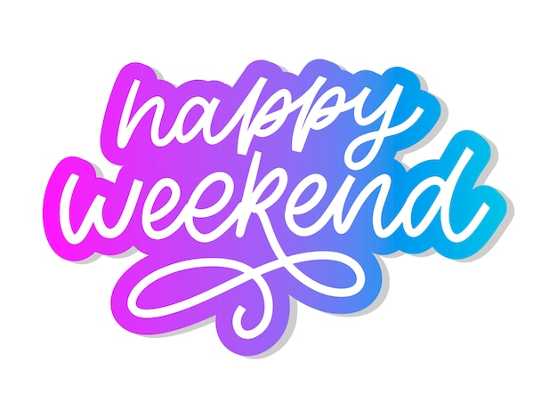 Happy weekend hand lettering.