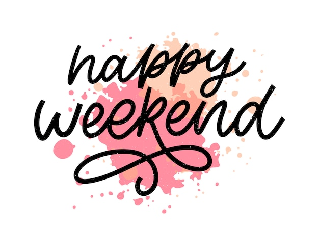 Happy weekend hand lettering  .