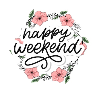 Happy weekend, lettering