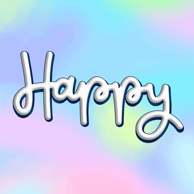 Happy white text typography  message