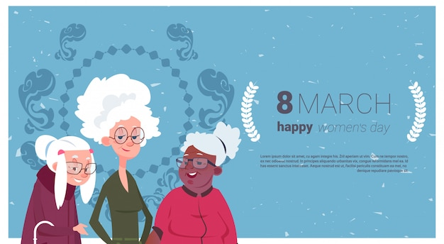 Happy women day card holiday banner with group of senior ladies grandmother 8 march concept
