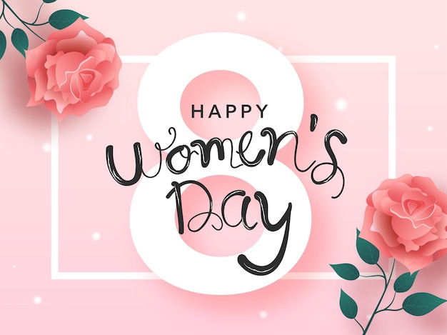 Happy women's day font over white 8 number with glossy rose flowers on pink background