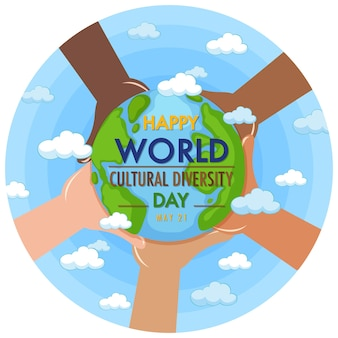 Happy world cultural diversity day logo or banner with different hands holding the earth