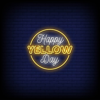 Happy yellow day neon signs style text
