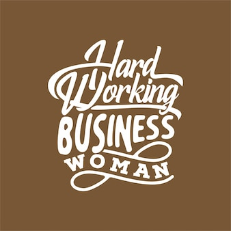 Hard working business woman typography