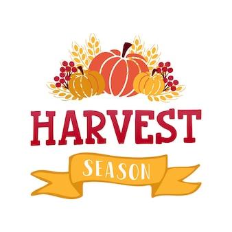 수확 시즌 - 가을 수확 기호가 있는 손으로 그린 레터링 문구. 추수 축제 포스터 디자인입니다. 엽서 또는 초대 카드 템플릿, 인쇄. 벡터 일러스트 레이 션.