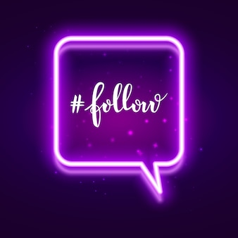 Hashtag follow in neon speech bubble