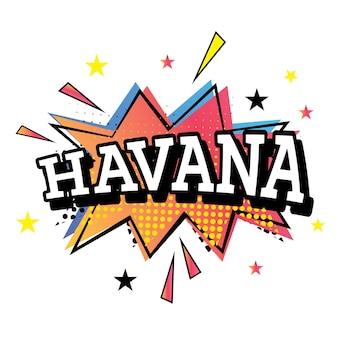 Havana comic text in pop art style. vector illustration.
