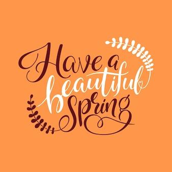 美しい春をお過ごしください。手書きの心に強く訴える引用。手ブラシのレタリング