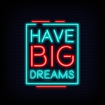 Have big dream neon text