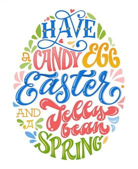 Have a candy egg easter and a jelly bean spring