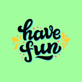 Have fun hand lettering text