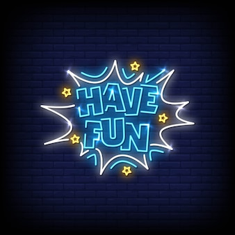 Have fun neon signs style text