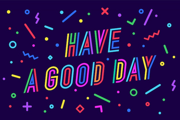 Have a good day. greeting card, banner, poster, sticker