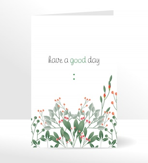 Have a good day greeting card with beautiful flowers style.
