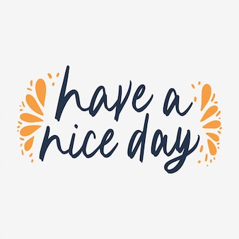 Have a nice day hand lettering poster
