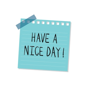 Have a nice day note illustration