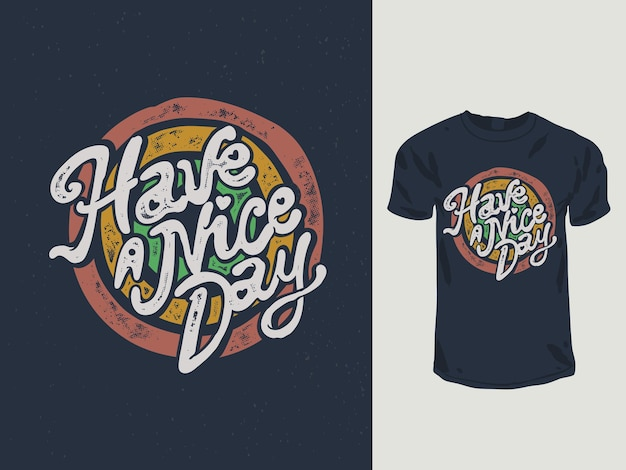 Have a nice day positive vibe words t-shirt design