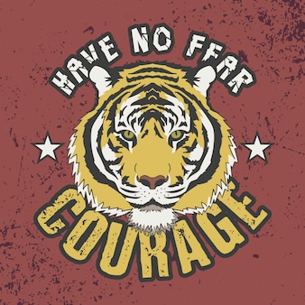 Have no fear courage slogan