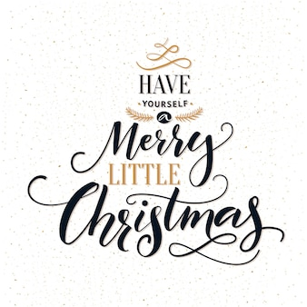 Have yourself a merry little christmas. typography greeting card with ornate modern calligraphy.