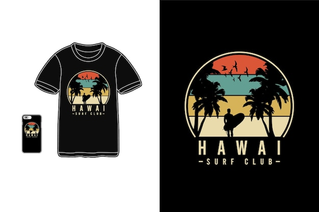 Hawai surf club,t-shirt merchandise siluet  typography