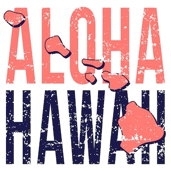 Hawaii state map poster.  grunge style with typography aloha hawaii on map shaped old grunge.