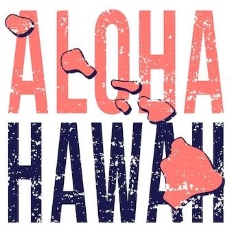 Плакат с картой штата гавайи. стиль гранж с типографикой алоха гавайи на карте в форме старого гранж.