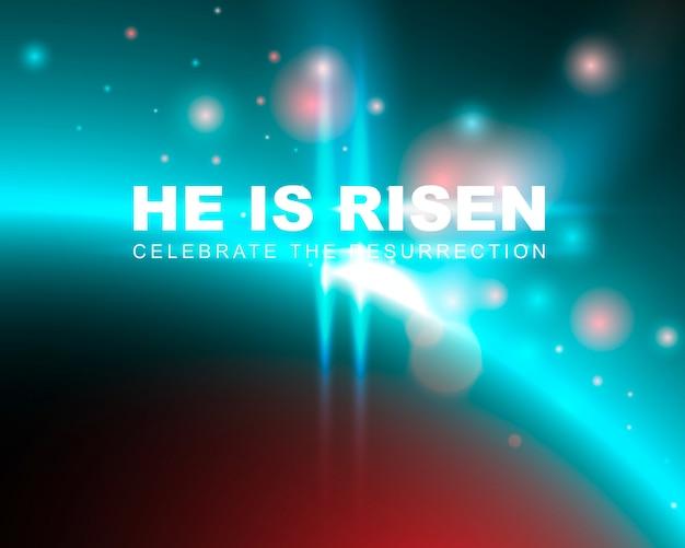 彼は復活し、復活を祝います