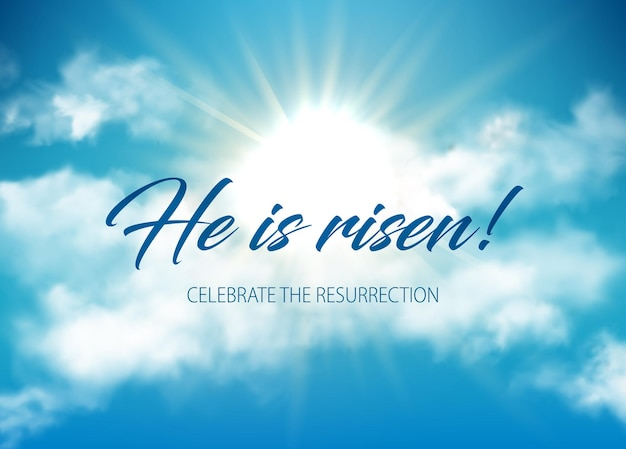 He is risen easter holiday lettering on sky, clouds and shining sun