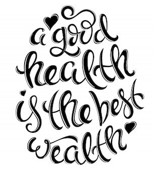 Health is the best wealth lettering