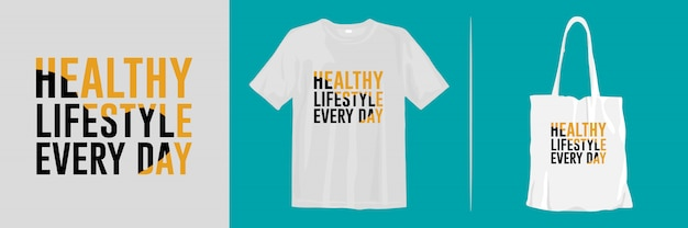 Healthy lifestyle every day. inspiring quotes for print t-shirt and tote bag